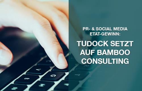 PR- & Social Media Etat-Gewinn: Tudock setzt auf PR Agentur Bamboo Consulting